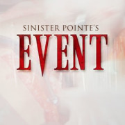 Sinister Pointe's EVENT rewards guests with life and limb!