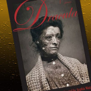 Dracula: A New Sexual, Dramatic, and Haunting Play