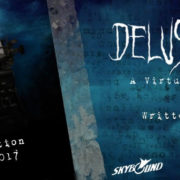Delusion VR Production Begins Today