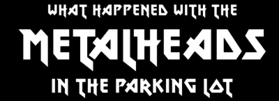 What happened with the Metalheads in the Parking Lot